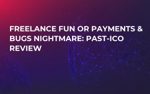 Freelance Fun or Payments & Bugs Nightmare: Past-ICO Review