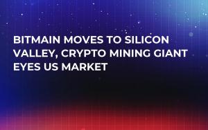 Bitmain Moves to Silicon Valley, Crypto Mining Giant Eyes US Market