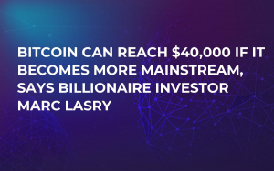 Bitcoin Can Reach $40,000 if it Becomes More Mainstream, Says Billionaire Investor Marc Lasry