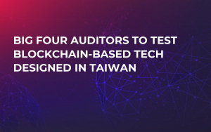 Big Four Auditors to Test Blockchain-Based Tech Designed in Taiwan