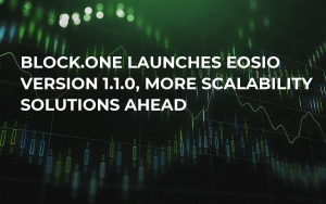 Block.one Launches EOSIO Version 1.1.0, More Scalability Solutions Ahead