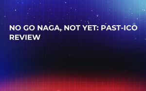 No Go Naga, Not Yet: Past-ICO Review
