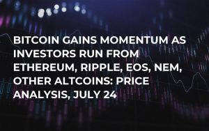 Bitcoin Gains Momentum As Investors Run From Ethereum, Ripple, EOS, NEM, Other Altcoins: Price Analysis, July 24