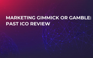 Marketing Gimmick or Gamble: Past ICO Review