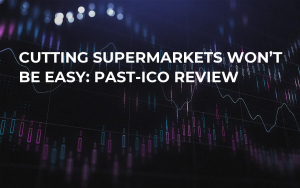 Cutting Supermarkets Won't Be Easy: Past-ICO Review