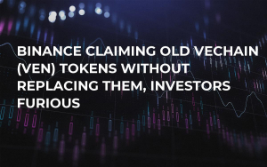 Binance Claiming Old VeChain (VEN) Tokens Without Replacing Them, Investors Furious