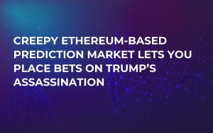 Creepy Ethereum-based Prediction Market Lets You Place Bets on Trump's Assassination