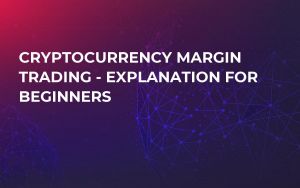 Cryptocurrency Margin Trading - Explanation for Beginners