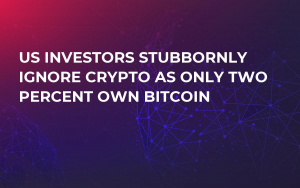 US Investors Stubbornly Ignore Crypto As Only Two Percent Own Bitcoin