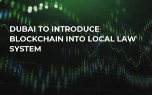 Dubai to Introduce Blockchain into Local Law System