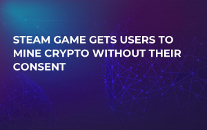 Steam Game Gets Users to Mine Crypto Without Their Consent
