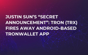 "Justin Sun's ""Secret Announcement"": TRON (TRX) Fires Away Android-Based TronWallet App"