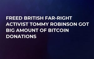 Freed British Far-Right Activist Tommy Robinson Got Big Amount of Bitcoin Donations