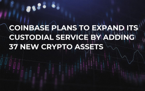 Coinbase Plans to Expand Its Custodial Service by Adding 37 New Crypto Assets