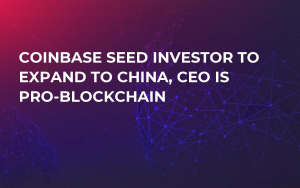 Coinbase Seed Investor to Expand to China, CEO Is Pro-Blockchain