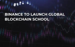 Binance to Launch Global Blockchain School