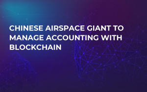 Chinese Airspace Giant to Manage Accounting With Blockchain