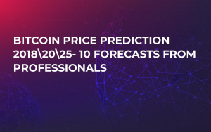 Bitcoin Price Prediction 2018- 10 Forecasts from Professionals