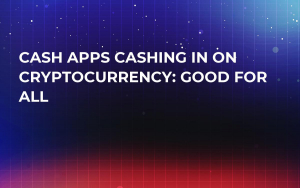 Cash Apps Cashing in on Cryptocurrency: Good For All