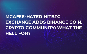 McAfee-Hated HitBTC Exchange Adds Binance Coin, Crypto Community: What the Hell For?