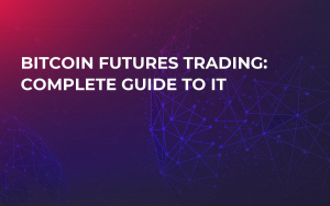 Bitcoin Futures Trading: Complete Guide to It