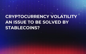 Cryptocurrency Volatility an Issue to Be Solved By Stablecoins?