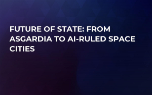 Future of State: From Asgardia to AI-Ruled Space Cities