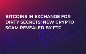 Bitcoins in Exchange For Dirty Secrets: New Crypto Scam Revealed By FTC