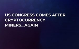 US Congress Comes After Cryptocurrency Miners…Again
