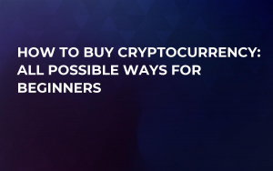 How to Buy Cryptocurrency: All Possible Ways For Beginners