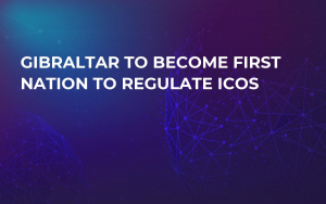 Gibraltar to Become First Nation to Regulate ICOs