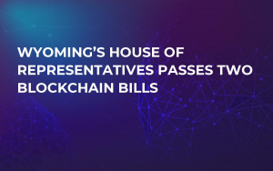 Wyoming's House Of Representatives Passes Two Blockchain Bills