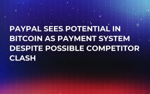 PayPal Sees Potential in Bitcoin as Payment System Despite Possible Competitor Clash