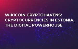 WikiCoin CryptoHavens: Cryptocurrencies in Estonia, the Digital Powerhouse