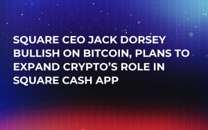 Square CEO Jack Dorsey Bullish on Bitcoin, Plans to Expand Crypto's Role in Square Cash App
