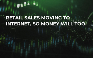 Retail Sales Moving to Internet, So Money Will Too