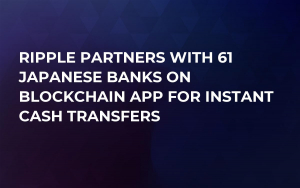 Ripple Partners With 61 Japanese Banks on Blockchain App For Instant Cash Transfers