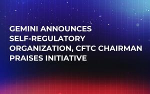 Gemini Announces Self-Regulatory Organization, CFTC Chairman Praises Initiative