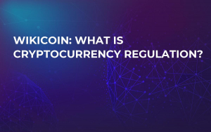 WikiCoin: What is Cryptocurrency Regulation?