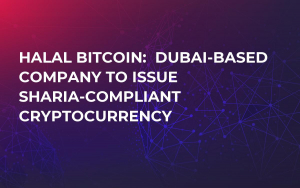 Halal Bitcoin:  Dubai-Based Company to Issue Sharia-Compliant Cryptocurrency