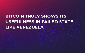 Bitcoin Truly Shows its Usefulness in Failed State Like Venezuela