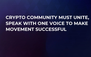 Crypto Community Must Unite, Speak With One Voice to Make Movement Successful