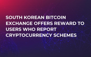 South Korean Bitcoin Exchange Offers Reward to Users Who Report Cryptocurrency Schemes