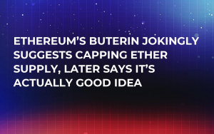 Ethereum's Buterin Jokingly Suggests Capping Ether Supply, Later Says It's Actually Good Idea