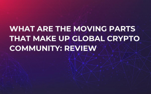 What Are the Moving Parts That Make Up Global Crypto Community: Review