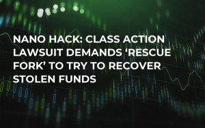Nano Hack: Class Action Lawsuit Demands 'Rescue Fork' to Try to Recover Stolen Funds