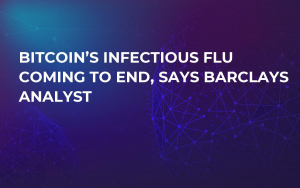 Bitcoin's Infectious Flu Coming to End, Says Barclays Analyst