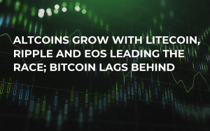 Altcoins Grow With Litecoin, Ripple and EOS Leading the Race; Bitcoin Lags Behind