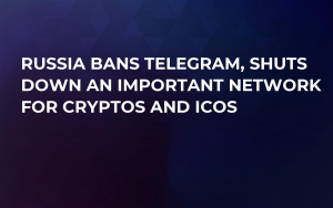 Russia Bans Telegram, Shuts Down an Important Network For Cryptos and ICOs