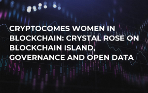 CryptoComes Women in Blockchain: Crystal Rose on Blockchain Island, Governance and Open Data